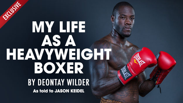 Deontay Wilder My Life as a Heavyweight Boxer